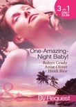 One-Amazing-Night Baby!: A Wild Night & A Marriage Ultimatum / Pregnant by the Playboy Tycoon / Pleasure, Pregnancy and a Proposition (Mills & Boon By Request)