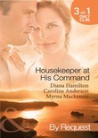 Housekeeper at His Command: The Spaniard's Virgin Housekeeper / His Pregnant Housekeeper / The Maid and the Millionaire (Mills & Boon By Request)