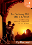 An Ordinary Girl and a Sheikh: The Sheikh's Unsuitable Bride / Rescued by the Sheikh / The Desert Prince's Proposal (Mills & Boon By Request)