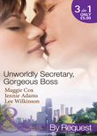 Unwordly Secretary, Gorgeous Boss: Secretary Mistress, Convenient Wife / The Boss's Unconventional Assistant / The Boss's Forbidden Secretary (Mills & Boon By Request)