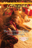 The Christmas Child (Mills & Boon Love Inspired) (Redemption River, Book 4)