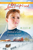 Anna's Gift (Mills & Boon Love Inspired) (Hannah's Daughters, Book 3)