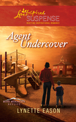 Agent Undercover (Mills & Boon Love Inspired Suspense) (Rose Mountain Refuge, Book 1)