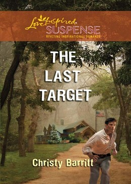 The Last Target (Mills & Boon Love Inspired Suspense)