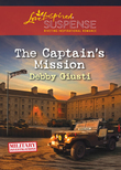 The Captain's Mission (Mills & Boon Love Inspired Suspense) (Military Investigations, Book 2)