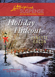 Holiday Hideout (Mills & Boon Love Inspired Suspense) (Rose Mountain Refuge, Book 2)