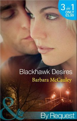 Blackhawk Desires: Blackhawk's Betrayal (Secrets!, Book 12) / Blackhawk's Bond (Secrets!, Book 13) / Blackhawk's Affair (Secrets!, Book 14) (Mills & Boon By Request)