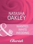 Wanted: White Wedding (Mills & Boon Cherish)