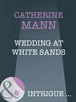 Wedding At White Sands (Mills & Boon Intrigue)