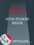 High-Stakes Bride (Mills & Boon Intrigue)
