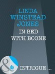 In Bed with Boone (Mills & Boon Intrigue)