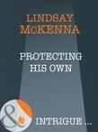 Protecting His Own (Mills & Boon Intrigue) (Morgan's Mercenaries: Ultimate, Book 4)