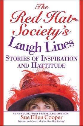 The Red Hat Society (R)'s Laugh Lines: Stories of Inspiration and Hattitude