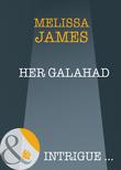 Her Galahad (Mills & Boon Intrigue)