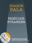 Familiar Stranger (Mills & Boon Intrigue) (A Year of Loving Dangerously, Book 12)
