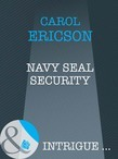 Navy SEAL Security (Mills & Boon Intrigue) (Brothers in Arms, Book 1)