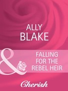 Falling for the Rebel Heir (Mills & Boon Cherish)