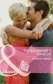 The Billionaire's Handler (Mills & Boon Cherish)