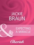Expecting a Miracle (Mills & Boon Cherish) (Baby on Board, Book 10)