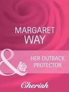 Her Outback Protector (Mills & Boon Cherish) (Men of the Outback, Book 3)