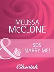 SOS Marry Me! (Mills & Boon Cherish) (The Wedding Planners, Book 6)