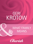 What Family Means (Mills & Boon Cherish) (Everlasting Love, Book 14)
