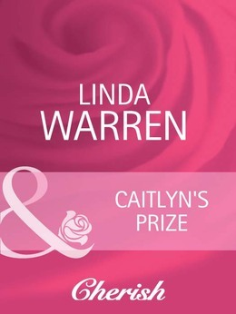 Caitlyn's Prize (Mills & Boon Cherish) (The Belles of Texas, Book 1)