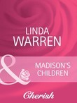 Madison's Children (Mills & Boon Cherish) (The Belles of Texas, Book 2)