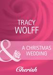 A Christmas Wedding (Mills & Boon Cherish) (Everlasting Love, Book 11)