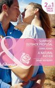 Surprise: Outback Proposal: Surprise: Outback Proposal (The MacKay Brothers, Book 2) / A Natural Father (Mills & Boon Cherish)
