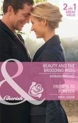 Beauty and the Brooding Boss / Friends to Forever: Beauty and the Brooding Boss / Friends to Forever (Mills & Boon Cherish)