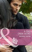 A Cold Creek Secret (Mills & Boon Cherish)