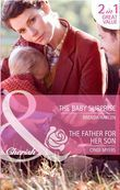 The Baby Surprise / The Father for Her Son: The Baby Surprise (Brides & Babies, Book 4) / The Father for Her Son (Suddenly a Parent, Book 13) (Mills & Boon Cherish)