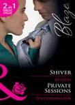Shiver / Private Sessions: Shiver / Private Sessions (Mills & Boon Blaze)