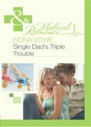 Single Dad's Triple Trouble (Mills & Boon Medical)