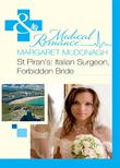 St Piran's: Italian Surgeon, Forbidden Bride (Mills & Boon Medical)