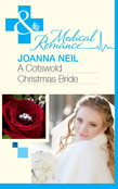 A Cotswold Christmas Bride (Mills & Boon Medical)