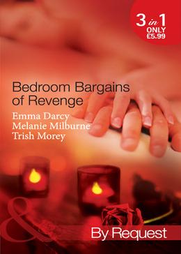 Bedroom Bargains of Revenge: Bought for Revenge, Bedded for Pleasure / Bedded and Wedded for Revenge / The Italian Boss's Mistress of Revenge (Mills & Boon By Request)