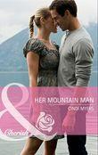 Her Mountain Man (Mills & Boon Cherish) (Hometown U.S.A., Book 18)