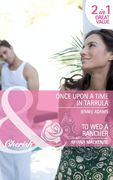 Once Upon a Time in Tarrula / To Wed a Rancher: Once Upon a Time in Tarrula / To Wed a Rancher (Mills & Boon Cherish)