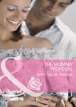 The Mummy Proposal (Mills & Boon Cherish) (The Lone Star Dads Club, Book 5)