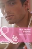 Her Italian Soldier (Mills & Boon Cherish)