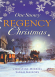 One Snowy Regency Christmas: A Regency Christmas Carol / Snowbound with the Notorious Rake (Mills & Boon M&B)