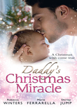 Daddy's Christmas Miracle: Santa in a Stetson (Fatherhood, Book 26) / The Sheriff's Christmas Surprise (Babies & Bachelors USA, Book 11) / Family Christmas in Riverbend (Mills & Boon M&B)