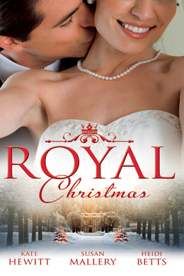 Royal Christmas: Royal Love-Child, Forbidden Marriage (Snow, Satin and Seduction, Book 4) / The Sheikh and the Christmas Bride (Desert Rogues, Book 11) / Christmas in His Royal Bed (Mills & Boon M&B)