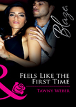 Feels Like the First Time (Mills & Boon Blaze) (Dressed to Thrill, Book 1)