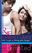 Girls' Guide to Flirting with Danger (Mills & Boon Modern Heat)