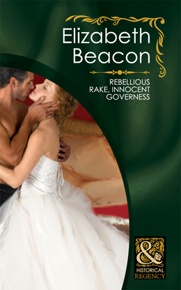 Rebellious Rake, Innocent Governess (Mills & Boon Historical)