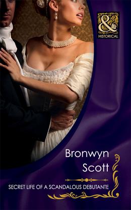Secret Life of a Scandalous Debutante (Mills & Boon Historical)