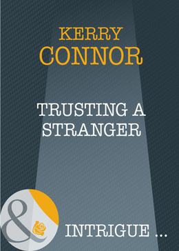 Trusting a Stranger (Mills & Boon Intrigue)
